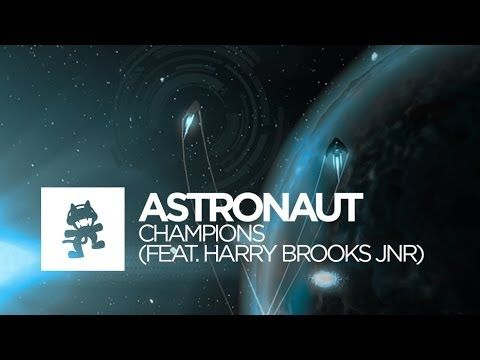[House] - Astronaut - Champions (feat. Harry Brooks Jnr) [Monstercat Official Music Video] - YouTube
