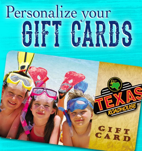 Design your own Texas Roadhouse gift card. Customize a gift card ...