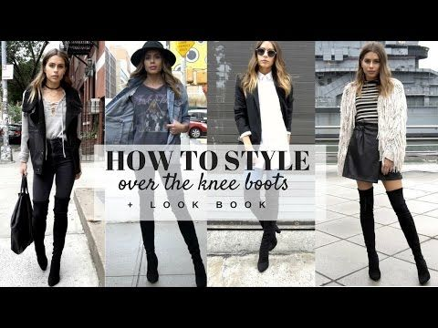 5f4ff313a430 HOW TO STYLE: Over The Knee Boots + LOOK BOOK - YouTube | Fashion ...