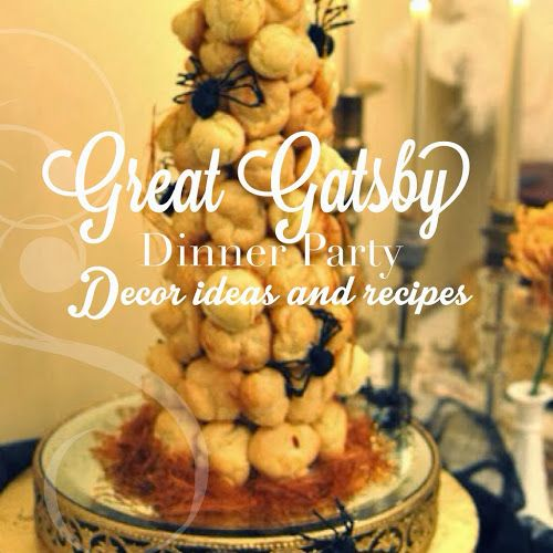 Great Gatsby Dinner Party, Decor, Recipes And A Photo