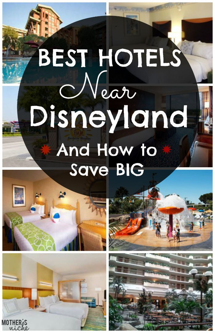 Hotels Near Disneyland