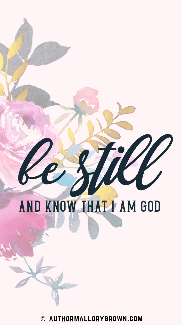 Be Still And Know That I Am God Psalm 4610 Iphone Wallpaper