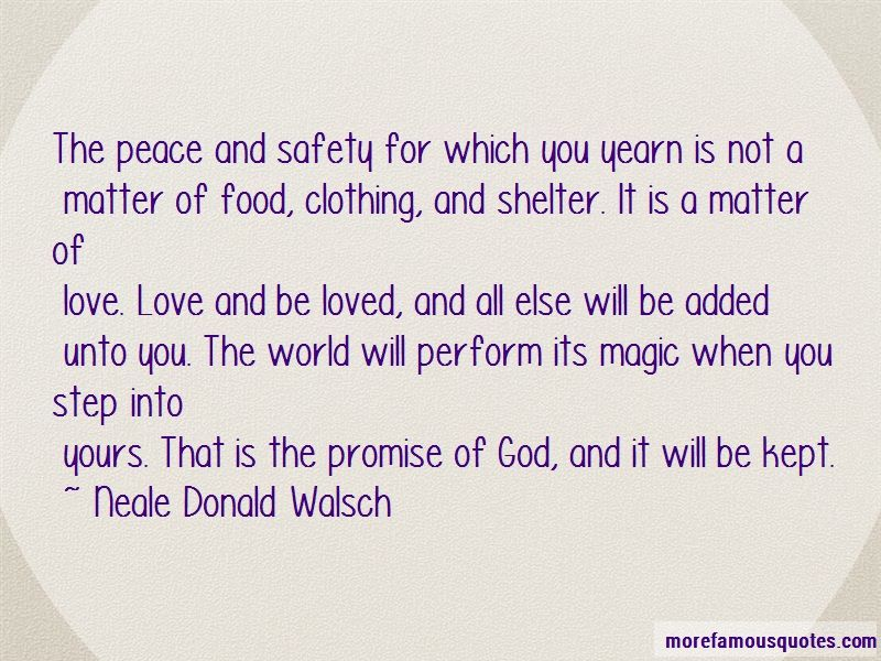 Neale Donald Walsch Quotes The Peace And Safety For Which You Yearn