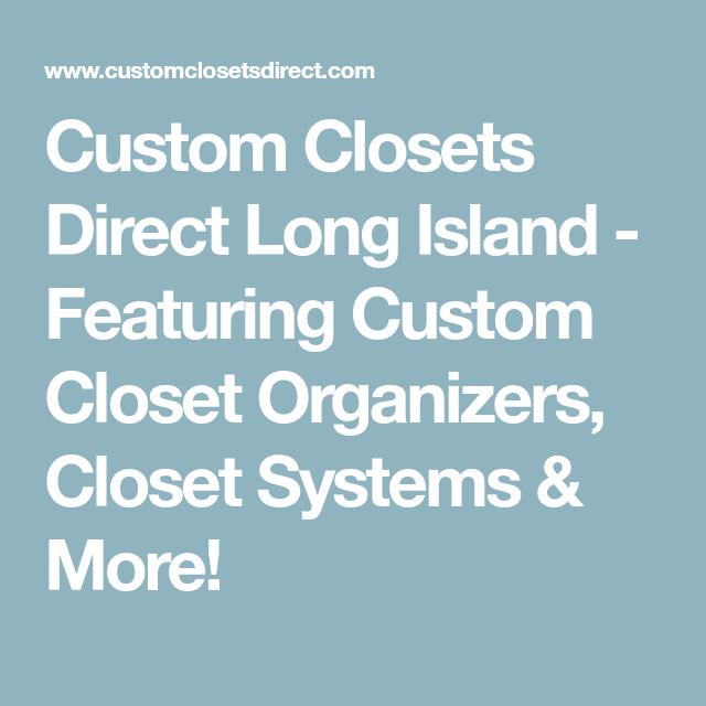 Custom Closets Direct Long Island   Featuring Custom Closet Organizers,  Closet Systems U0026 More!