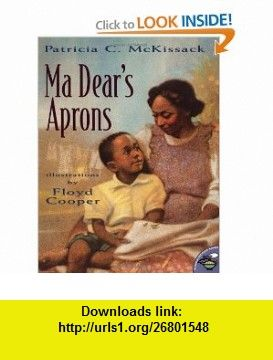 Ma Dears Aprons (Anne Schwartz ) (9780689832628) Patricia C. McKissack, Floyd Cooper , ISBN-10: 0689832621  , ISBN-13: 978-0689832628 ,  , tutorials , pdf , ebook , torrent , downloads , rapidshare , filesonic , hotfile , megaupload , fileserve