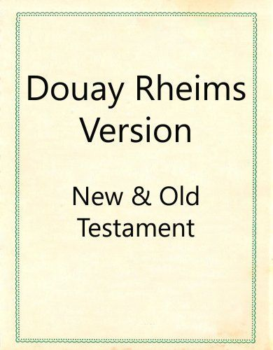 Douay Rheims Version : New and Old Testament by Douay Rheims. $9.99. 1982 pages