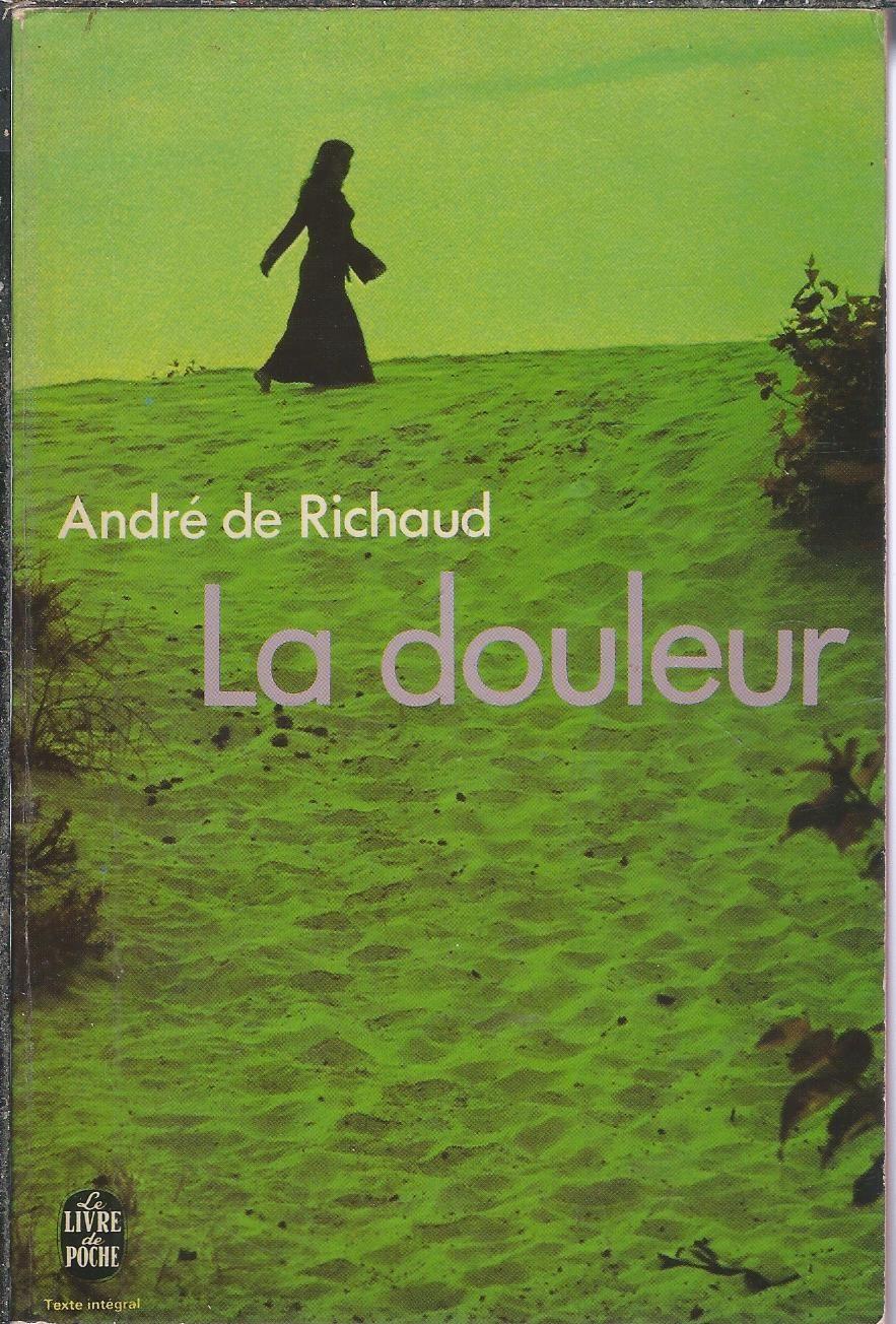 La Douleur Andre De Richaud Livre De Poche 1972 Roman En 2020 Livre Poche Roman Livre