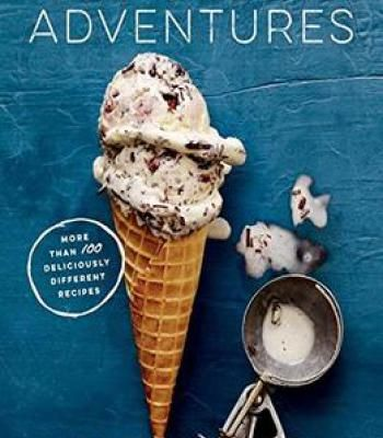 Ice cream adventures more than 100 deliciously different recipes ice cream adventures more than 100 deliciously different recipes pdf cookbooks pinterest recipes ccuart Image collections
