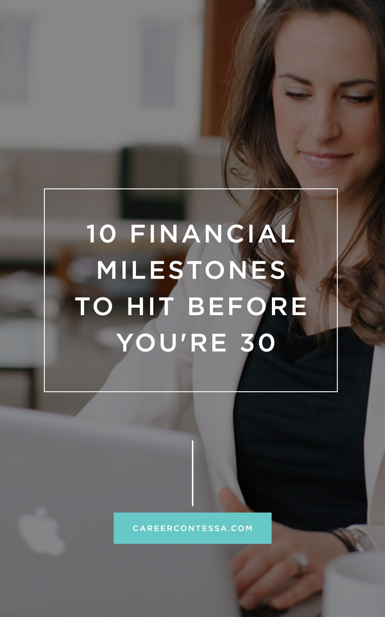 The 10 Best Money Goals to Reach Before Age 30 Business