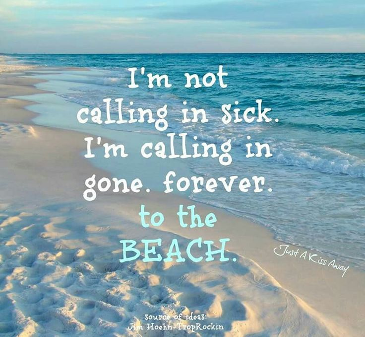 Funny Beach Quotes And Sayings: I'm Calling In Gone. Forever. To The Beach.