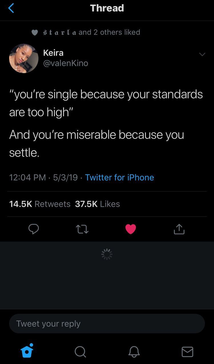 You Re Single Because Your Standards Are Too High And You Re Miserable Because You Settle Twitter Feed Fact Quotes Real Quotes Tweet Quotes