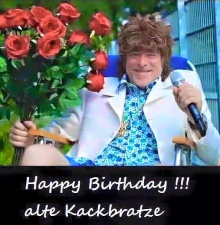 Happy Birthday!!! Alte Kackbratze