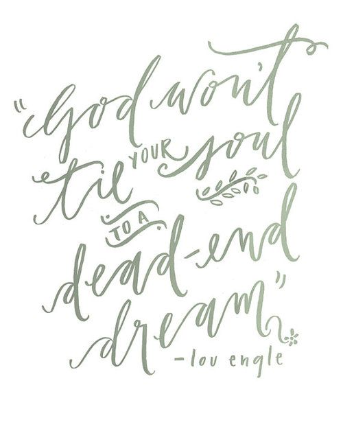 God wont tie your soul to a dead end dream (With images