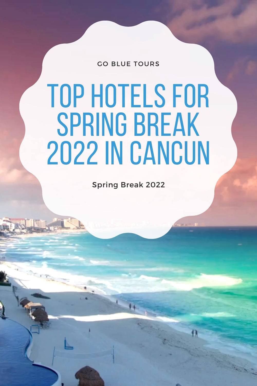 Top Hotels For Spring Break 2022 In Cancun Go Blue Tours Video Video In 2021 Top Hotels Cancun Spring Break Cancun Hotels