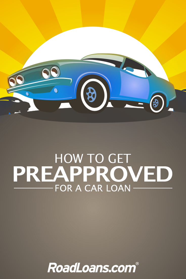 Simple Steps To A Preapproved Auto Loan Roadloans Car Loans Car Buying Car