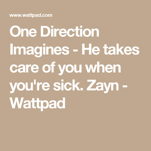 One Direction Imagines - He takes care of you when you're