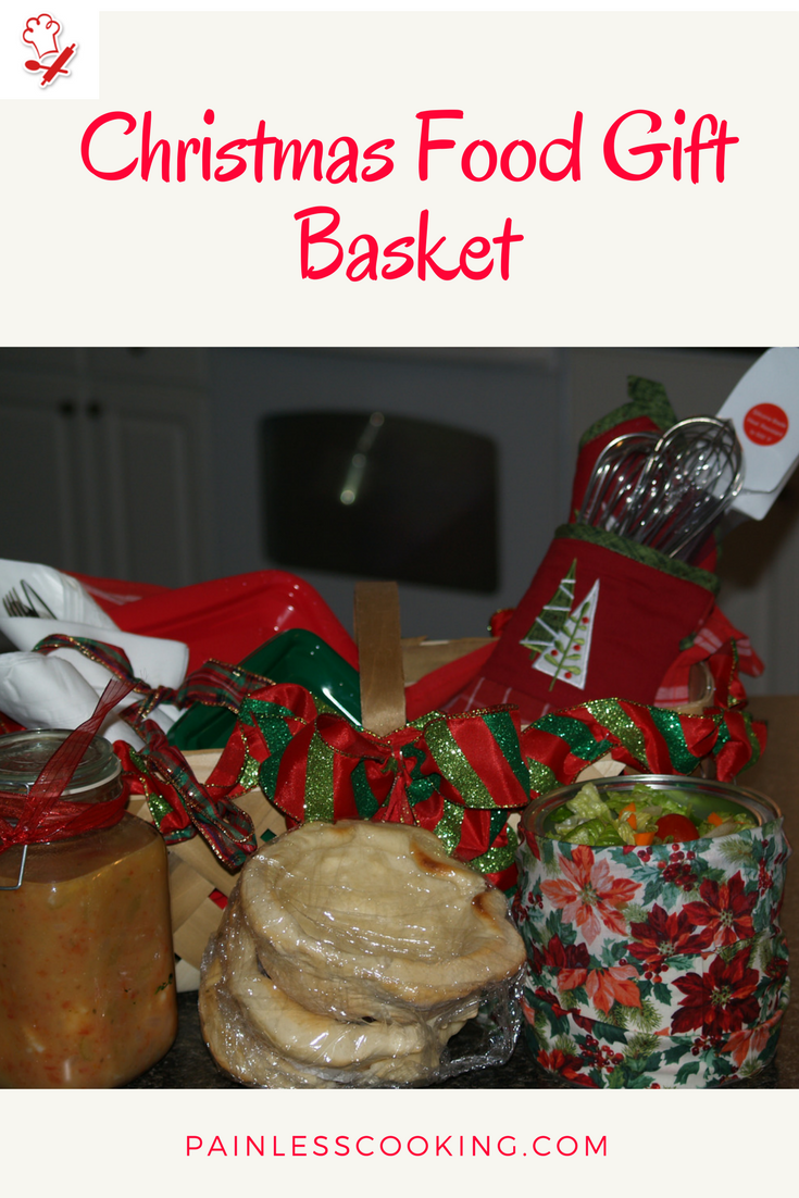 How to Make Christmas Food Gift Basket | Painless Cooking ...