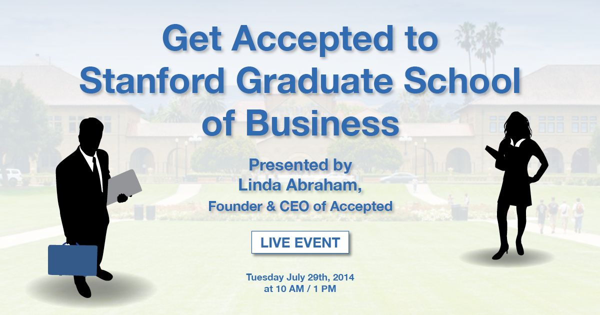 Get Accepted to Stanford Graduate School of Business! Here's how.