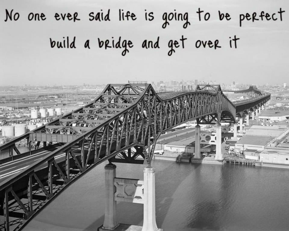 quotes build a bridge and get over it google search bridging the