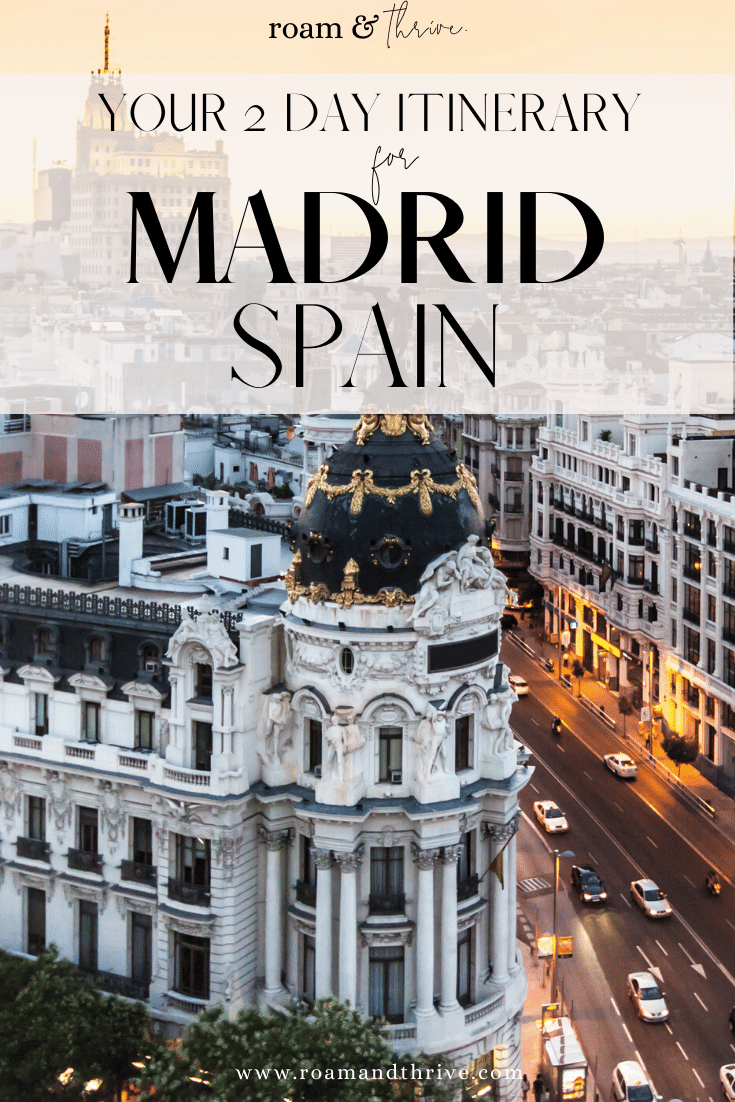 Your Perfect 2 Day Itinerary For Madrid Spain Western Europe In 2020 Madrid Spain Travel Spain Travel Spain Photography