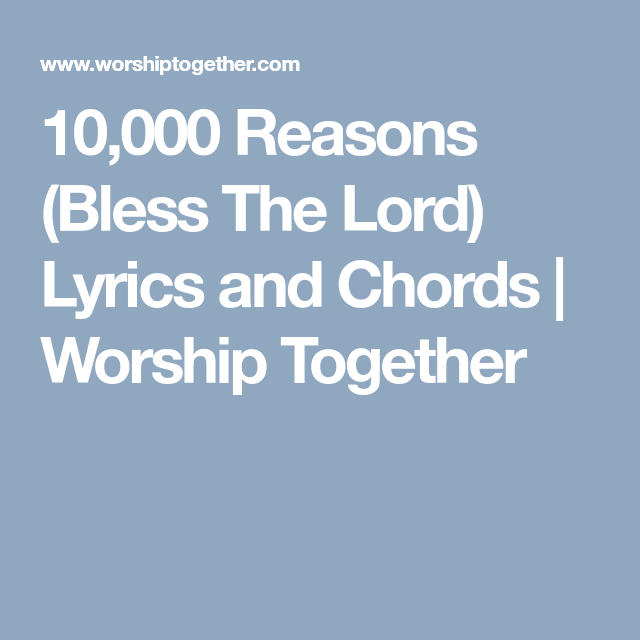 10,000 Reasons (Bless The Lord) Lyrics and Chords Worship Together ...