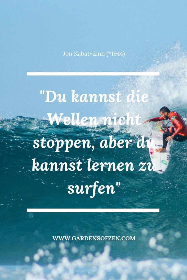Du Kannst Die Wellen Nicht Stoppen Aber Du Kannst Lernen Zu