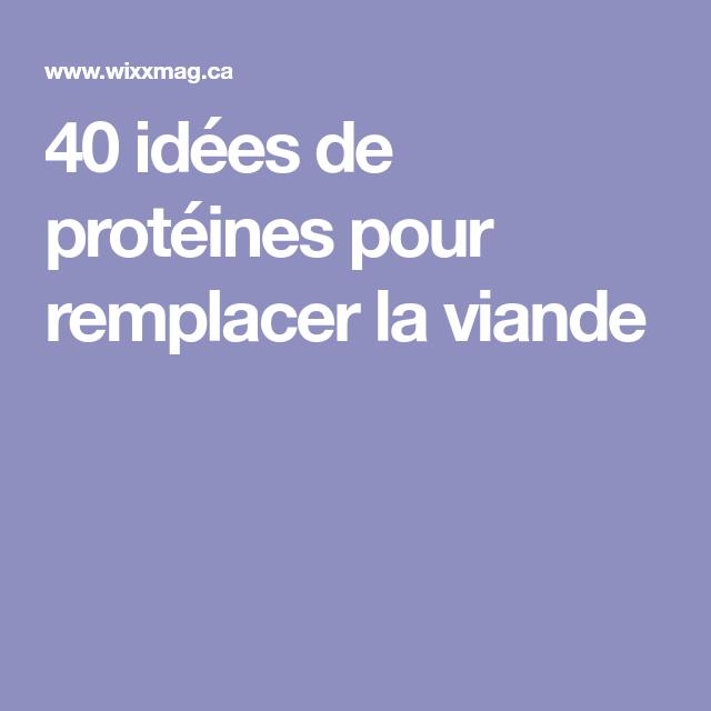 40 idées de protéines pour remplacer la viande