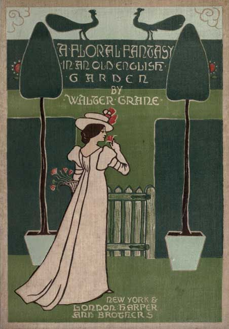 "couverture de livre : illustration UK, Walter Crane, ""A Floral Fantasy in an Old English Garden"", 1899, jardin"