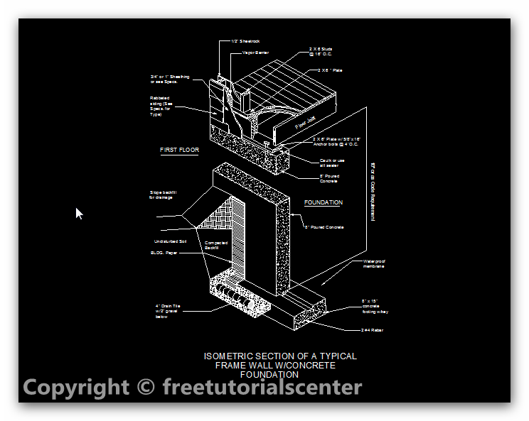 Isometric Section Of A Typical Frame Concrete Foundation Wall Engineers Home Isometric Frame Frames On Wall