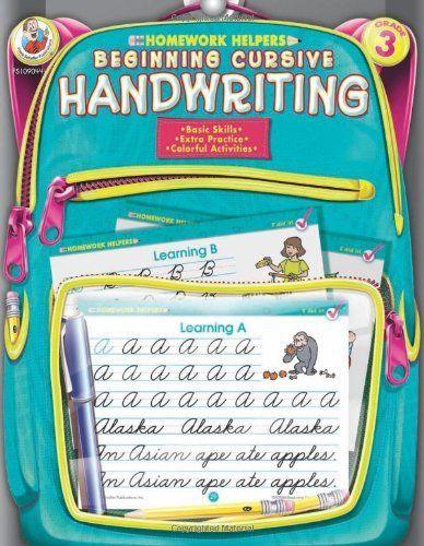 Beginning Cursive Handwriting, Grade 3 (Homework Helper) by Frank Schaffer Publications. $2.99. Series - Homework Helper (Book 3). Reading level: Ages 8 and up. Publication: August 28, 2001. Publisher: Frank Schaffer (August 28, 2001)