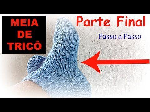 Receita de Tricô - Meia sem Costuras - Passo a Passo - PARTE 3 - YouTube