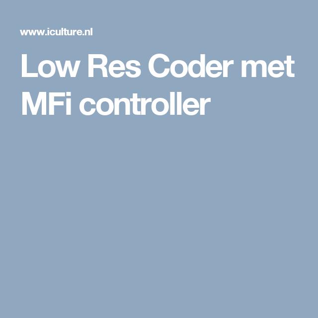 Low Res Coder met MFi controller