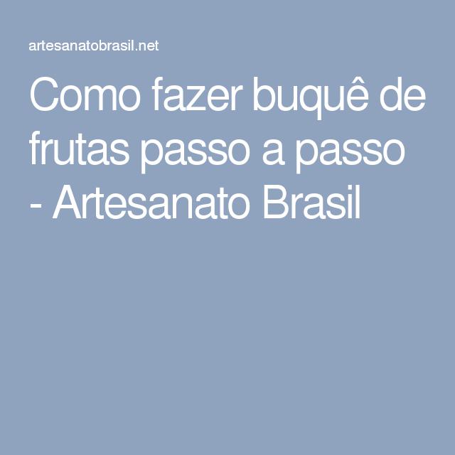 Como fazer buquê de frutas passo a passo - Artesanato Brasil
