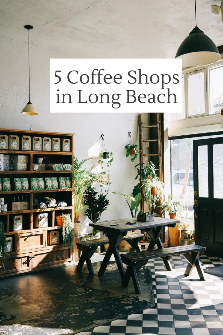 5 Coffee Shops Not To Miss In Long Beach Bon Traveler Long Beach Restaurants Coffee Shop Best Coffee Shop