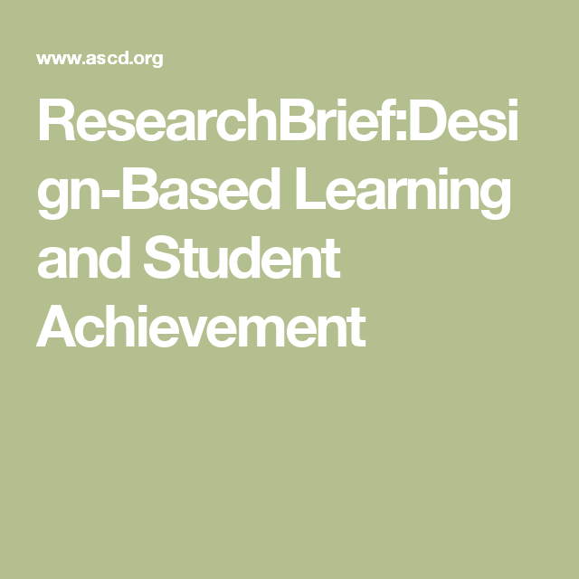 ResearchBrief:Design-Based Learning And Student
