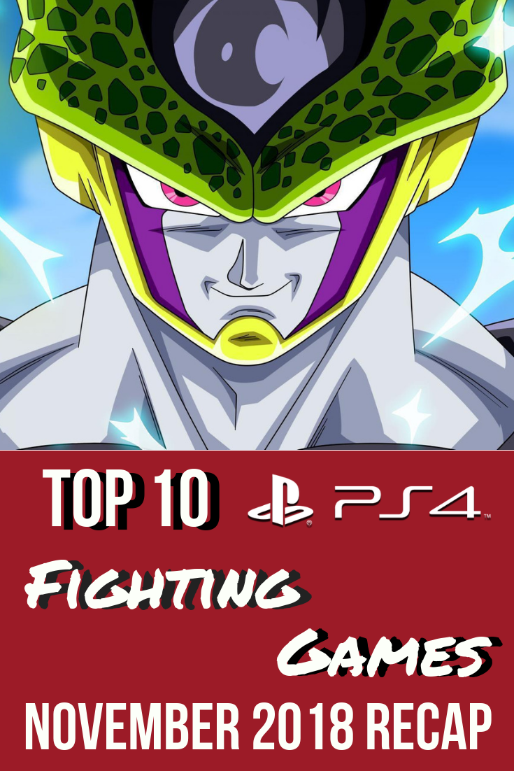 Top 10 Fighting Games for the Playstation 4 November 2018