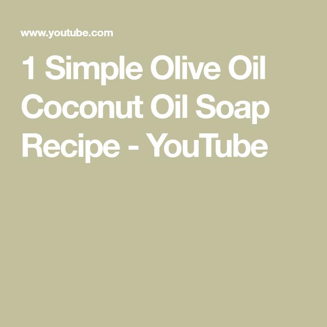 1 Simple Olive Oil Coconut Oil Soap Recipe - YouTube | soap