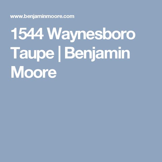 1544 Waynesboro Taupe Benjamin Moore Benjamin Moore Benjamin Benjamin Moore Colors