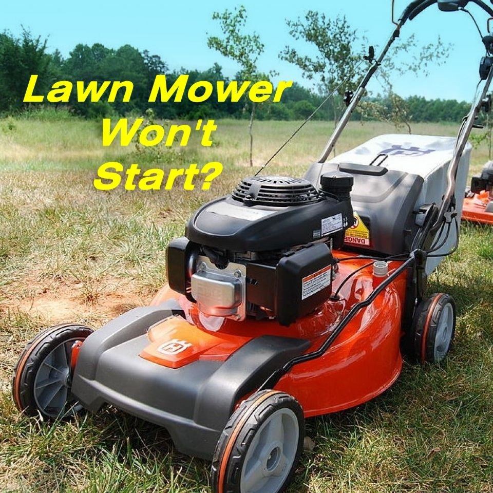 How To Fix A Lawn Mower That Won T Start Lawn Mower And Lawn