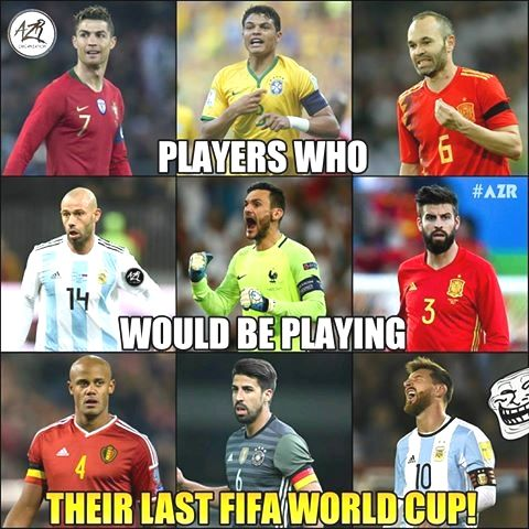 This World Cup Would Be Probably The Last One For Many Star Players Sports Memes Soccer Memes Sports