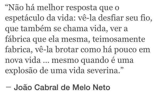 Nao Ha Melhor Resposta Que A Vida Joao Cabral Melo Neto Frase