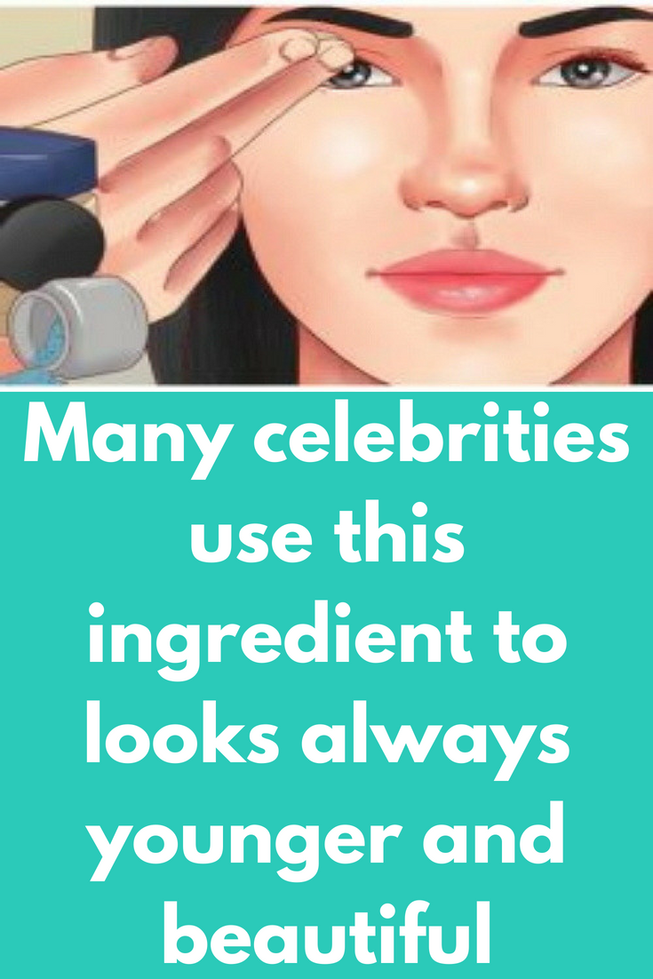 Many celebrities use this ingredient to looks always younger and