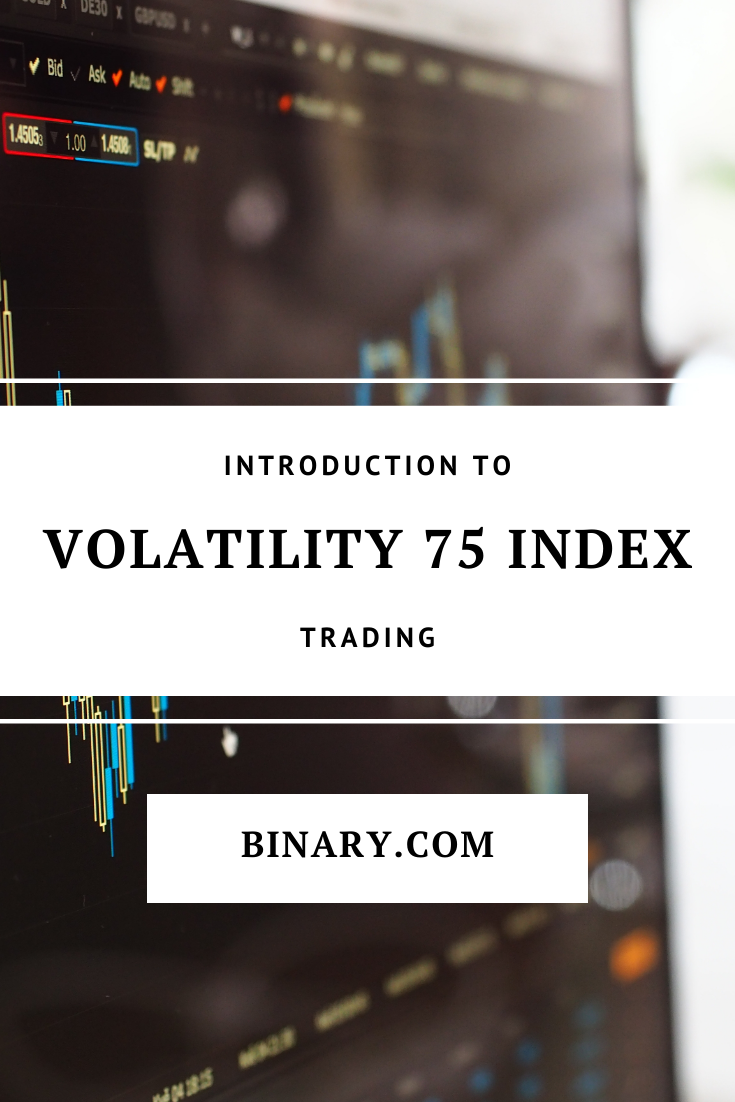 Learn how to trade binary.com's volatility index 75. This ...