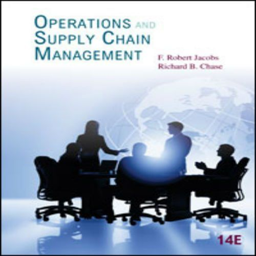 Operations and supply chain management 14th edition by f robert operations and supply chain management 14th edition by f robert jacobs and richard b fandeluxe Choice Image