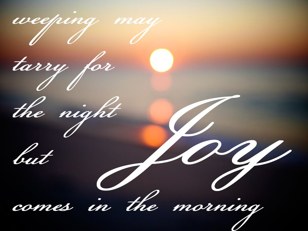 Image result for scripture joy comes in the morning niv