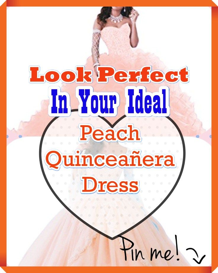 Peach Quinceanera gowns - Need help on organizing a ...