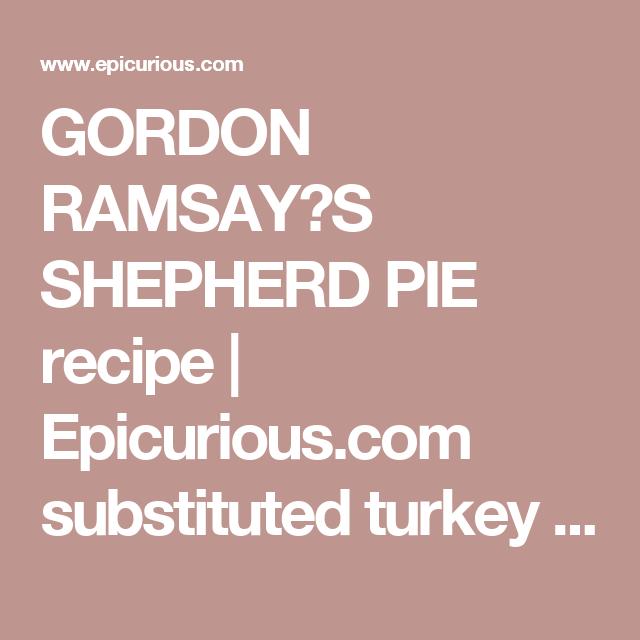Gordon ramsay s shepherd pie | Recipe | Gordon ramsay ...
