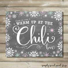 Winter Wonderland Onederland Chili Bar Warm Up Inside Picture Sign Chilly Chilli Chalkboard White Snowflake Pink Mint Birthday Printable DIY