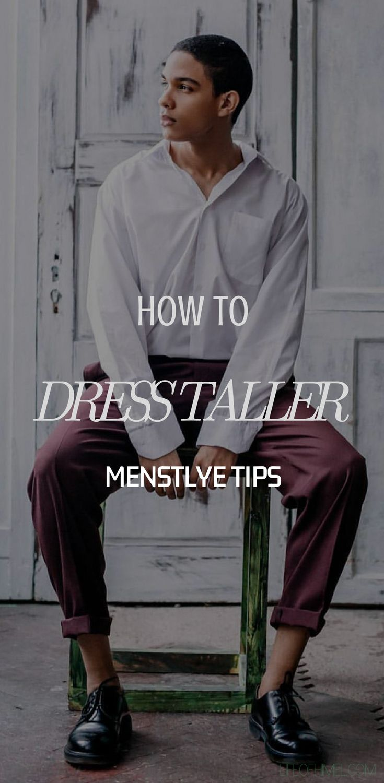 How to dress taller menus fashion tips pinterest short men
