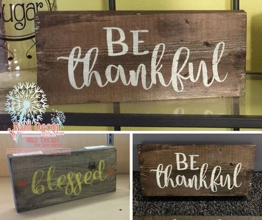 Blessed and be thankful vinyl decal stickers project on old wood
